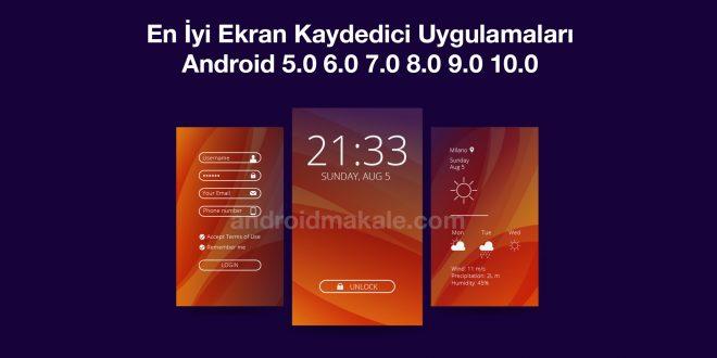 En İyi Ekran Kaydedici Uygulamaları Android 5-6-7-8-9-10 Screenshot ekran görüntüsü kaydetme android