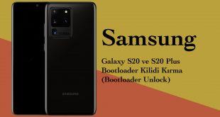 Samsung Galaxy S20 ve S20 Plus Bootloader Kilidi Kırma (Unlock) samsung galaxy s20 plus galaxy s20 bootloader unlock bootloader kilidi kırma