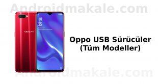 Oppo USB Sürücüler (Tüm Modeller) tüm modeller oppo usb sürücüler oppo usb driver indir download