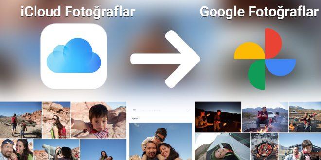 Apple iCloud Fotoğraflarını Google Fotoğraflar'a Kolayca Aktarma