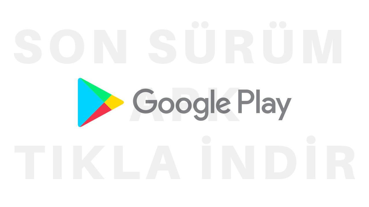 Google Play Store Apk İndir (Tıkla İndir)